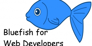 Bluefish for Web Developers